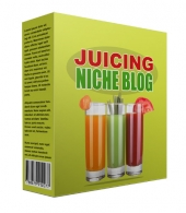 New Juicing Flipping Niche Blog Private Label Rights
