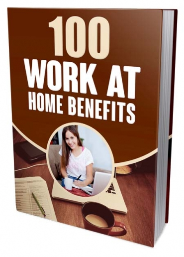 100 Work At Home Benefits